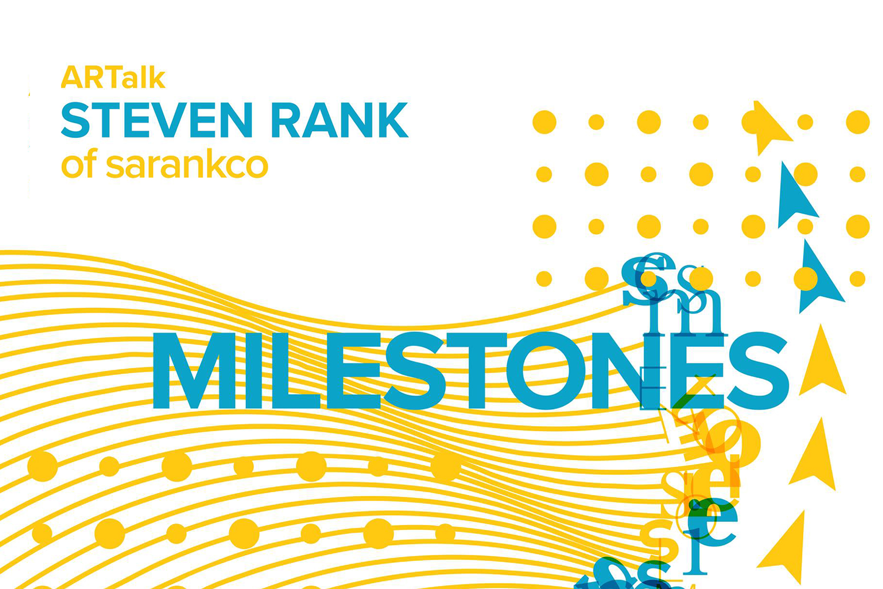 Milestones :: ARTalk with Steven Rank