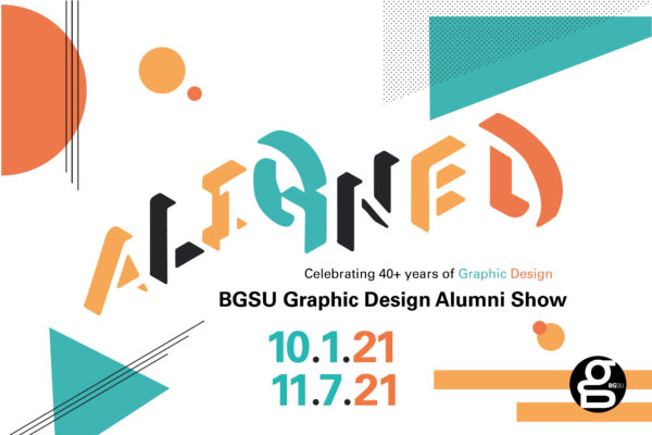 ALIGNED // BGSUGD Alumni Show // Oct. 1 – Nov. 7, 2021