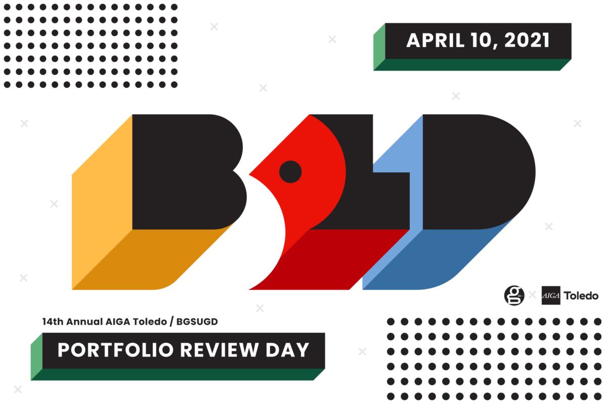 BOLD :: BGSUGD Portfolio Review Day 2021